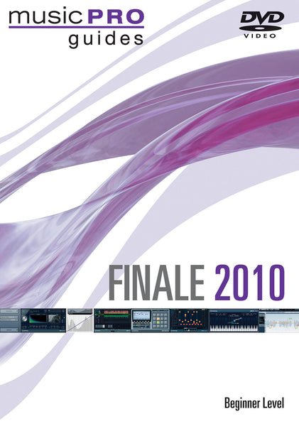 Finale 2010 Beginner Level: Music Pro Guides