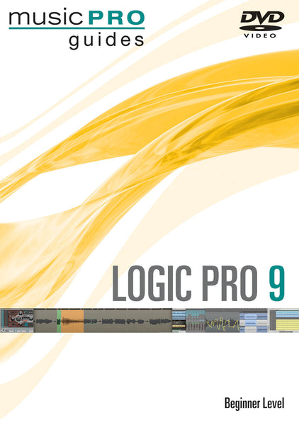Logic Pro 9: Beginner Level Music Pro Guides Series