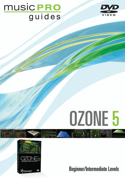 Ozone 5: Beginner/Intermediate Level