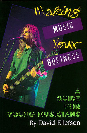 Making Music Your Business - A Guide for Young Musicians