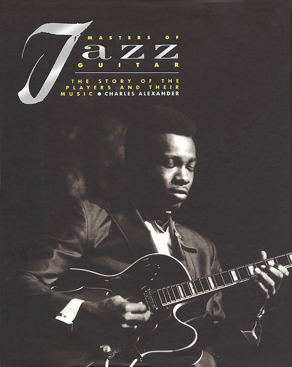 Masters of Jazz Guitar: The Story of the Players and Their Music Softcover with CD