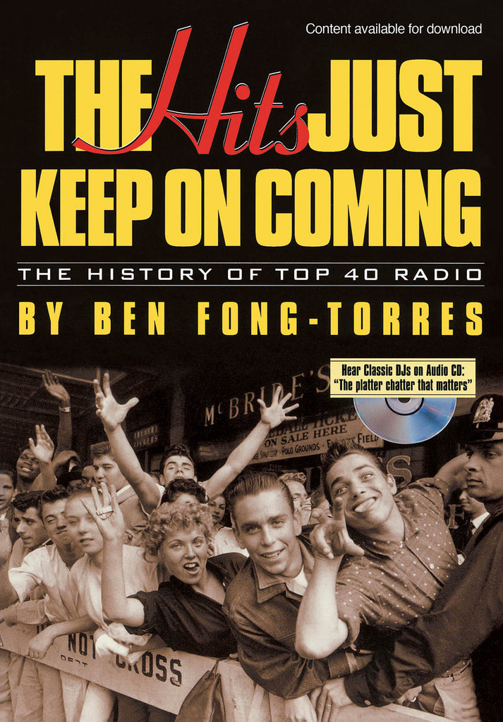 The Hits Just Keep On Coming - The History of Top 40 Radio