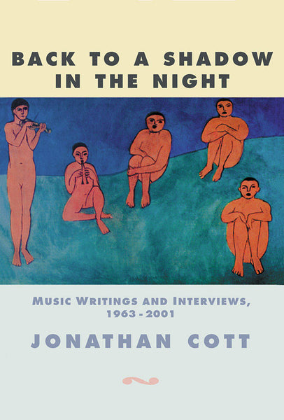 Back to a Shadow in the Night: Music Journalism and Writings: 1968-2001