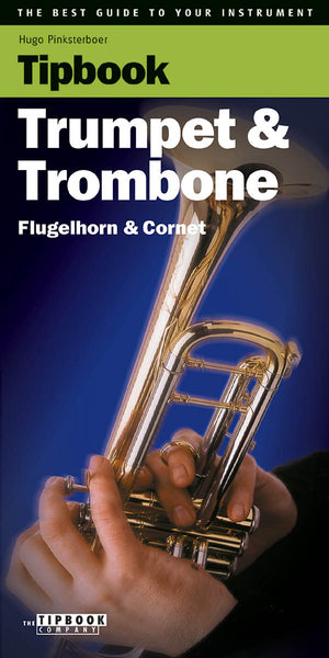 Tipbook - Trumpet & Trombone: The Best Guide to Your Instrument
