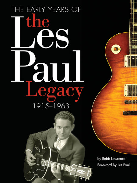 The Early Years of the Les Paul Legacy: 1915-1963