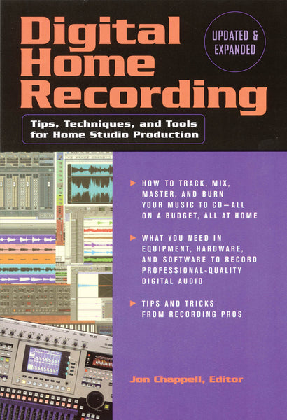 Digital Home Recording - Updated & Expanded 2nd Edition: Tips, Techniques and Tools for Home Studio Production