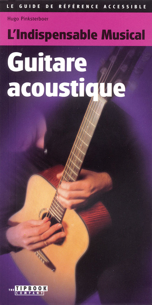 Tipbook - Acoustic Guitar: L'indispensable Musical Guitare Acoustique