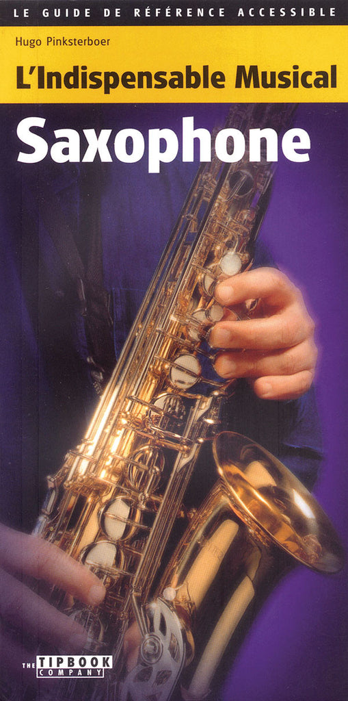 Tipbook - Saxophone: L'indispensable Musical Saxophone