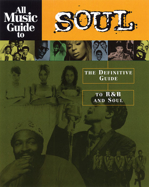 All Music Guide to Soul - The Definitive Guide to R&B and Soul