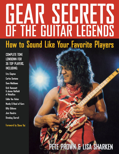 Gear Secrets of the Guitar Legends - How to Sound like Your Favorite Players
