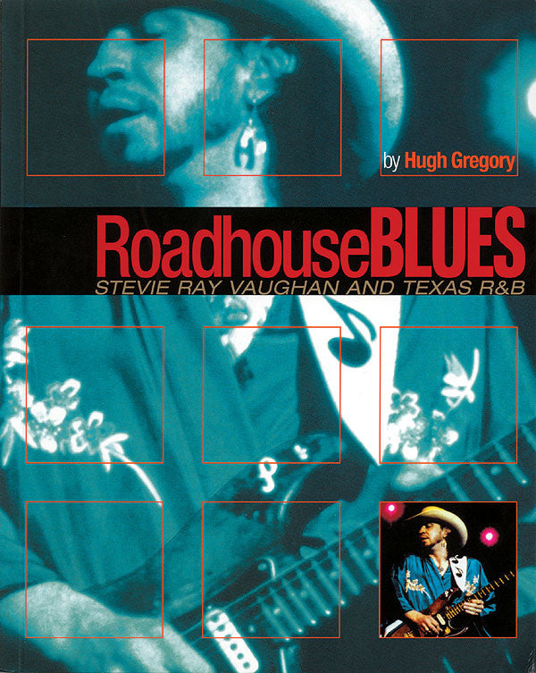 Roadhouse Blues: Stevie Ray Vaughan and Texas R&B