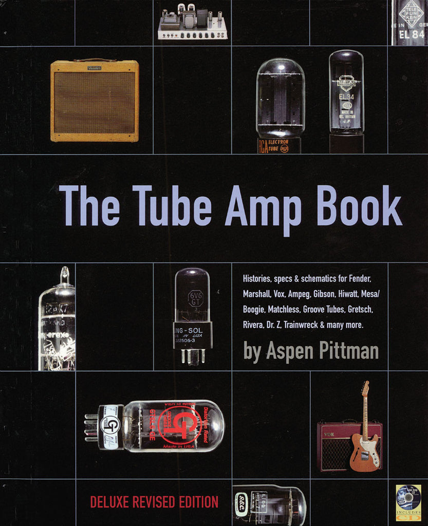 The Tube Amp Book: Deluxe Revised Edition