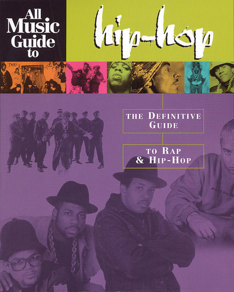 All Music Guide to Hip-Hop: The Definitive Guide to Rap & Hip-Hop