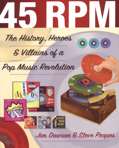 45 RPM - The History, Heroes & Villains of a Pop Music Revolution