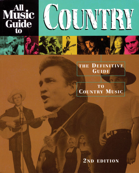 All Music Guide to Country – 2nd Edition: The Definitive Guide to Country Music