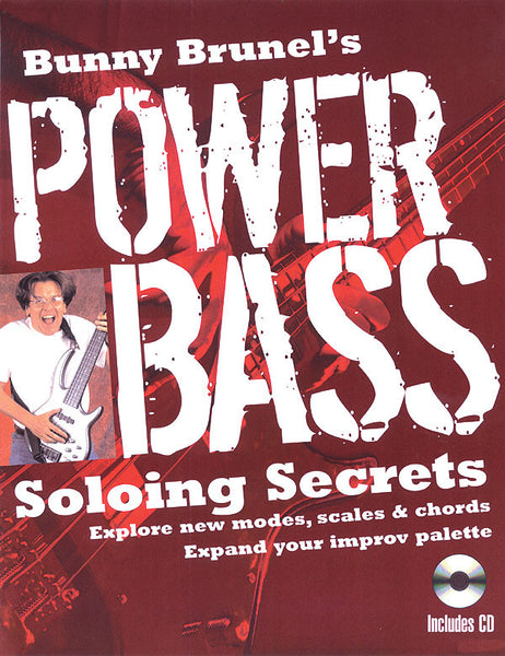Bunny Brunel's Power Bass: Soloing Secrets: Explore New Modes, Scales & Chords ‡ Expand Your Improv Palette
