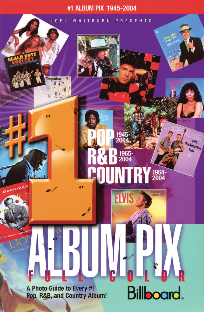 Joel Whitburn Presents #1 Album Pix: A Photo Guide to Every #1 Pop, R&B and Country Album!
