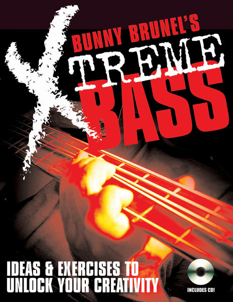 Bunny Brunel's Xtreme! Bass: Ideas & Exercises to Unlock Your Creativity