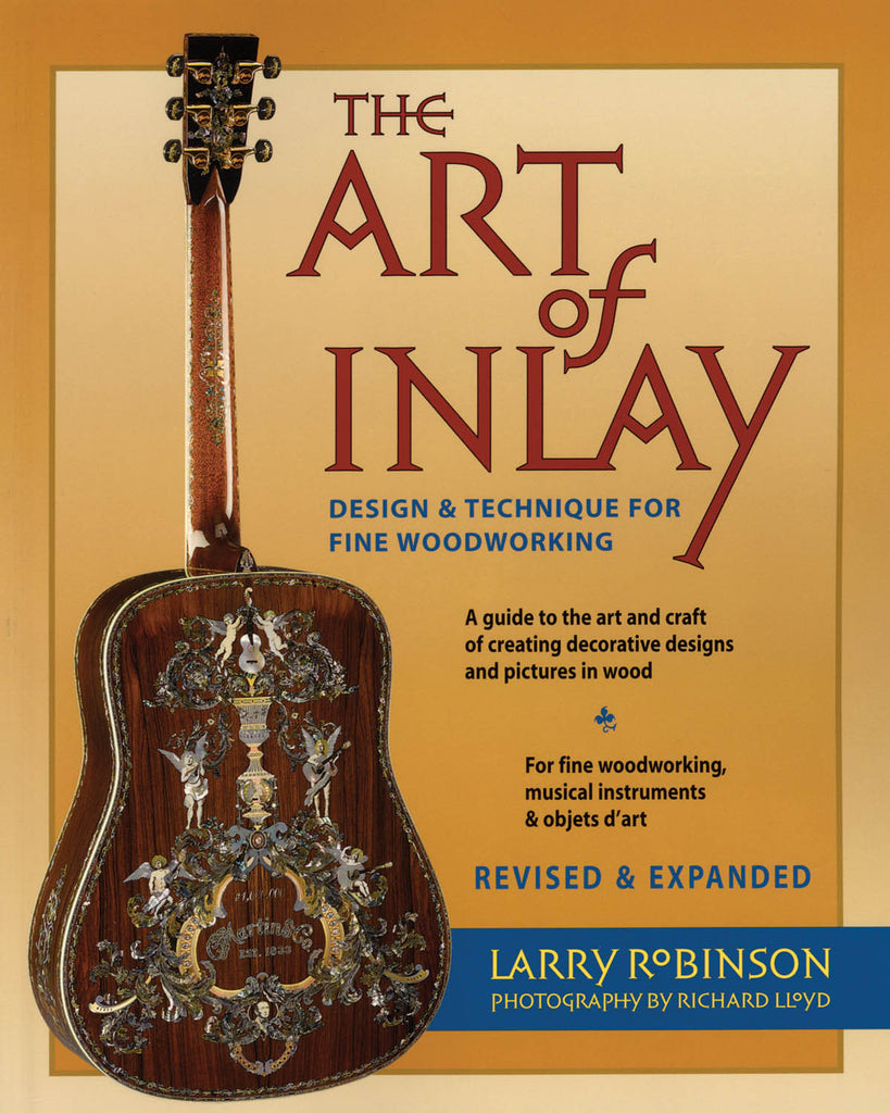 The Art of Inlay - Revised & Expanded: Design & Technique for Fine Woodworking