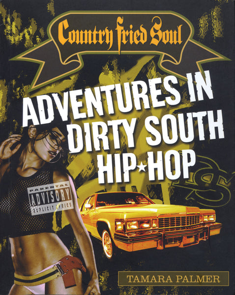 Country Fried Soul: Adventures in Dirty South Hip Hop