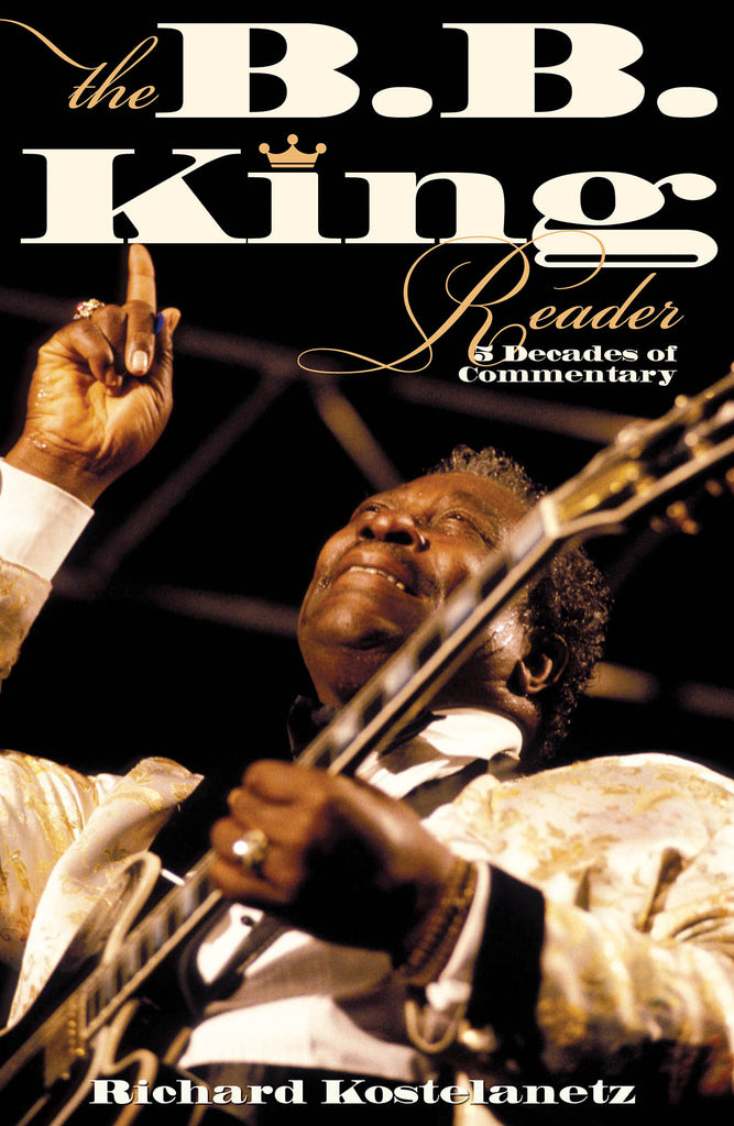 The B.B. King Reader - Six Decades of Commentary