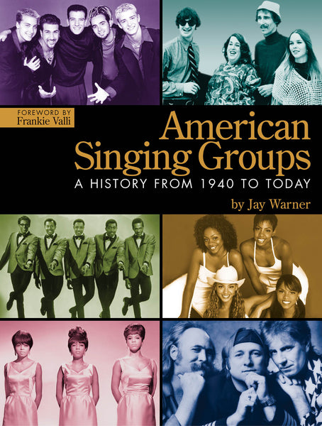 American Singing Groups - A History, From 1940 to Today