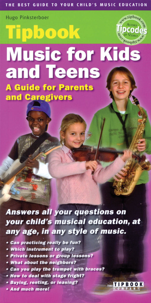 Music for Kids and Teens Tipbook: A Guide for Parents and Caregivers