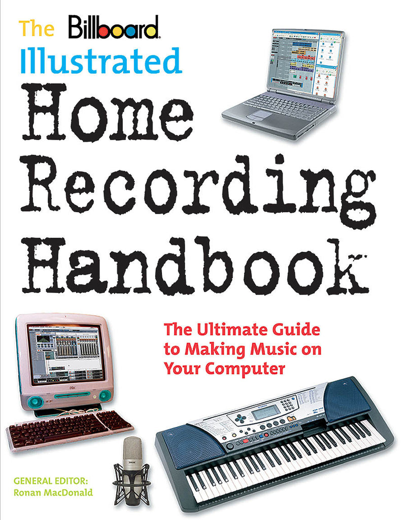 Billboard Illustrated Home Recording Handbook