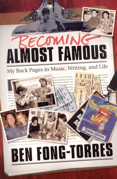 Becoming Almost Famous - My Back Pages in Music, Writing and Life