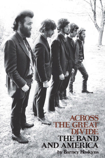 Across the Great Divide: The Band and America
