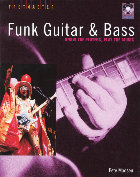 Funk Guitar & Bass: Know the Players, Play the Music