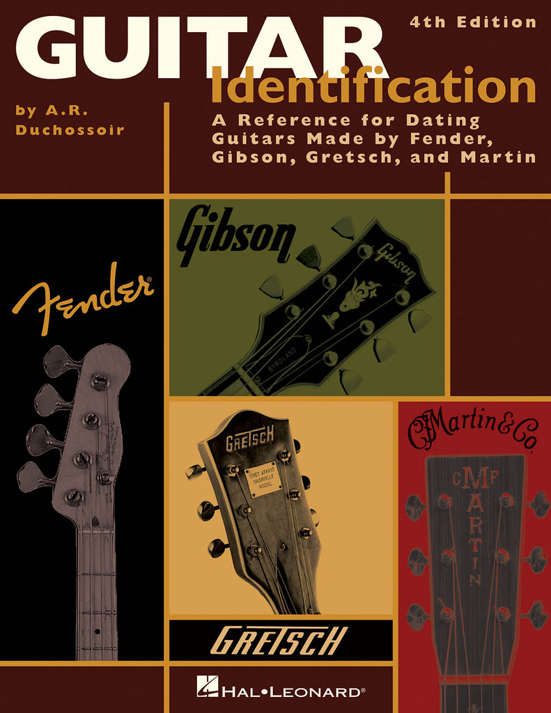 Guitar Identification – 4th Edition: A Reference Guide to Serial Numbers for Dating the Guitars Made by Fender, Gibson, Gretsch & Martin