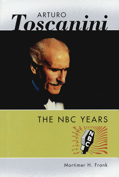 Arturo Toscanini - The NBC Years