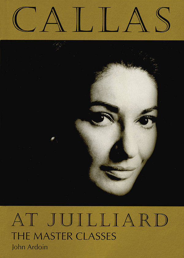 Callas at Juilliard - The Master Classes
