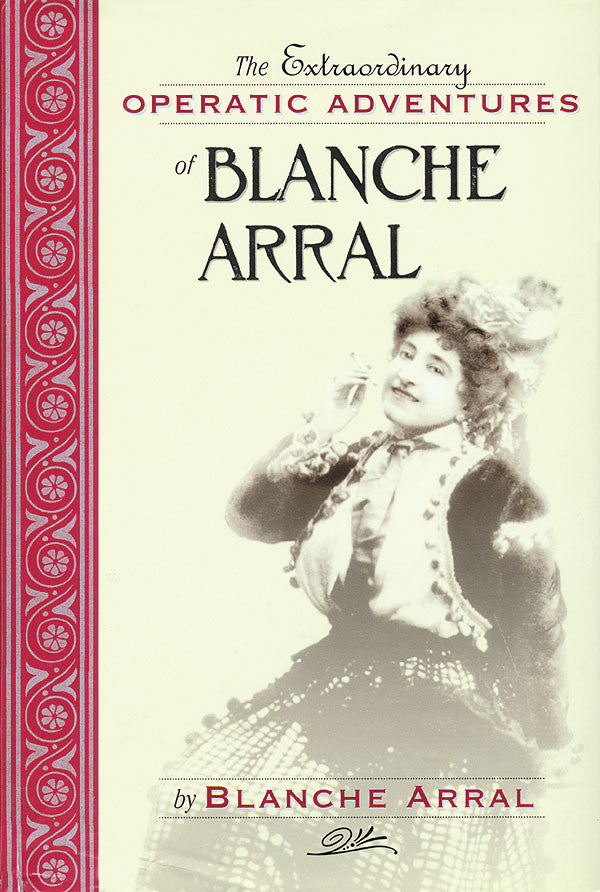 The Extraordinary Operatic Adventures of Blanche Arral
