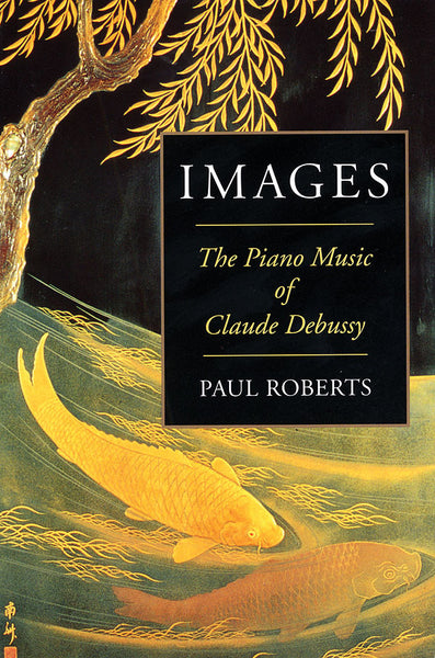 Images - The Piano Music of Claude Debussy