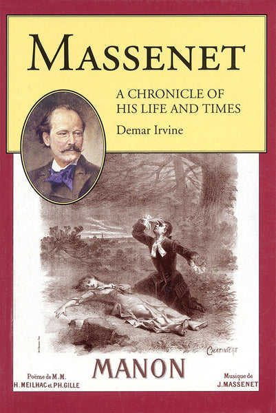 Massenet - A Chronicle of His Life and Times