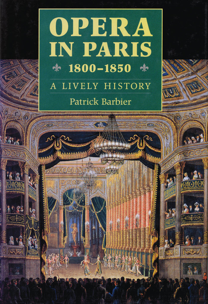 Opera in Paris 1800-1850: A Lively History