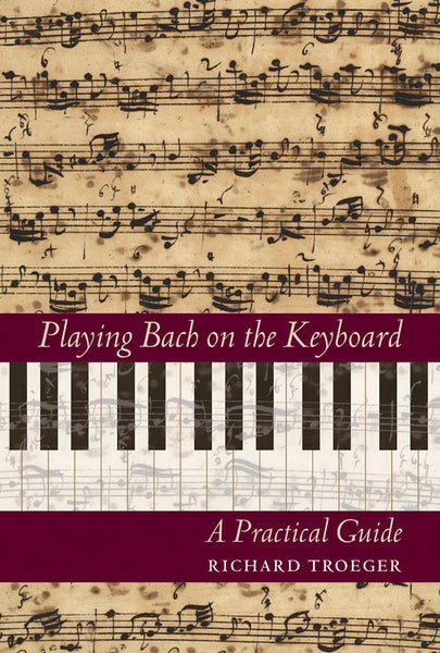 Playing Bach on the Keyboard - A Practical Guide