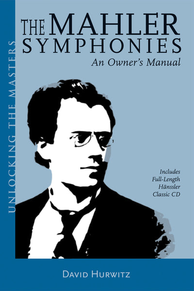 The Mahler Symphonies: Book/2 CD Pack Unlocking the Masters Series, No. 2