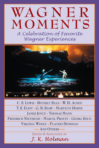 Wagner Moments - A Celebration of Favorite Wagner Experiences