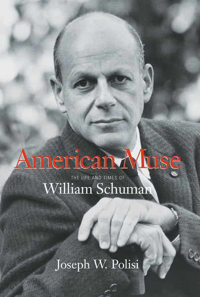 American Muse - The Life and Times of William Schuman