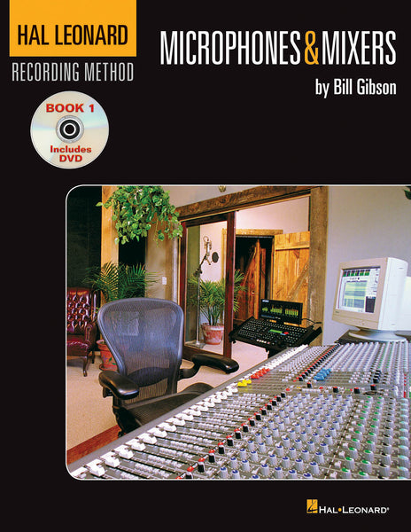 Hal Leonard Recording Method - Book One: Microphones & Mixers: Music Pro Guides