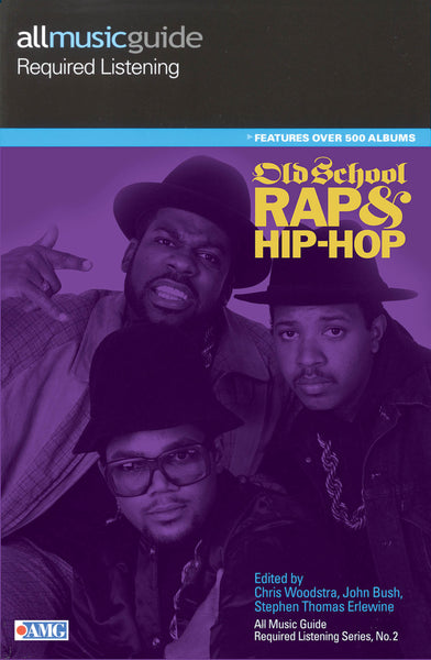 All Music Guide Required Listening - Old School Rap & Hip-Hop