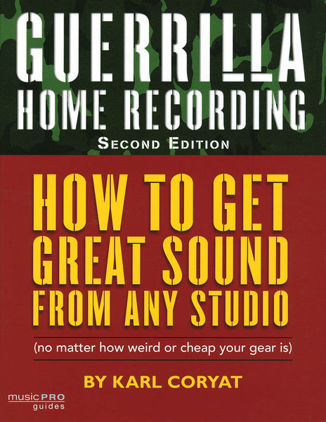 Guerrilla Home Recording - 2nd Edition: Music Pro Guides
