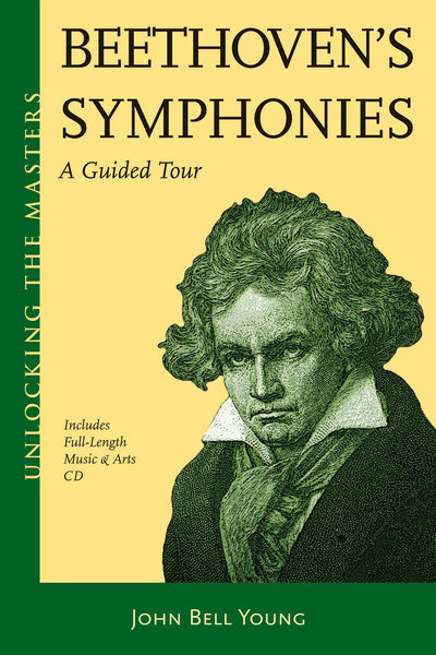 Beethoven's Symphonies: Unlocking the Masters Series