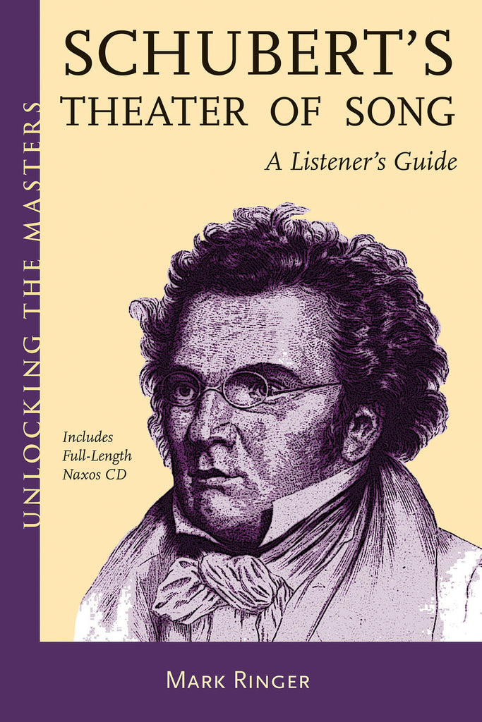 Schubert's Theater of Song - A Listener's Guide: Unlocking the Masters Series