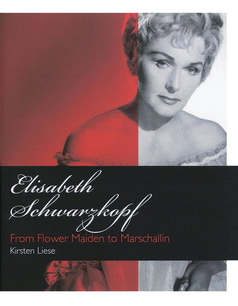 Elisabeth Schwarzkopf - From Flower Maiden to Marschallin