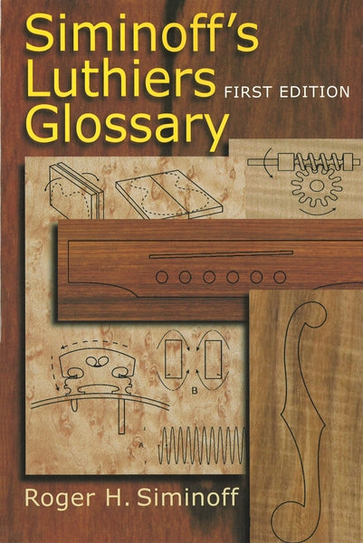 Siminoff's Luthiers Glossary - First Edition