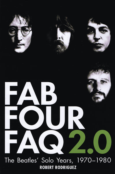 Fab Four FAQ 2.0: The Beatles' Solo Years: 1970-1980